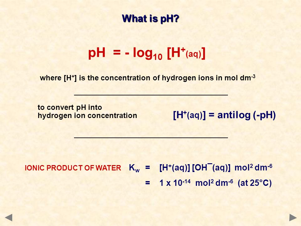 where [H+] is the concentration of hydrogen ions in mol dm-3
